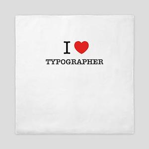 I Love TYPOGRAPHER Queen Duvet