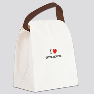 I Love TYPOGRAPHER Canvas Lunch Bag