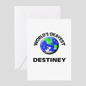 World's Okayest Destiney Greeting Cards