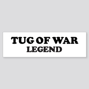 TUG OF WAR Legend Bumper Sticker