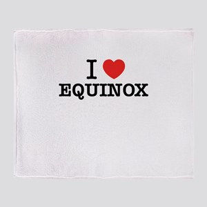 I Love EQUINOX Throw Blanket