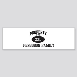 Property of Ferguson Family Bumper Sticker