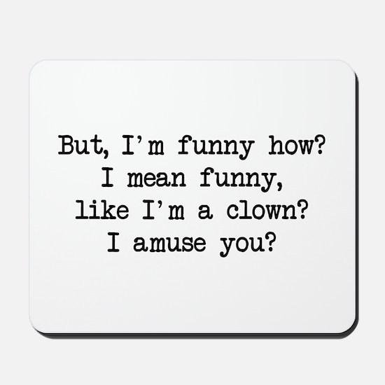 Funny How Mousepad