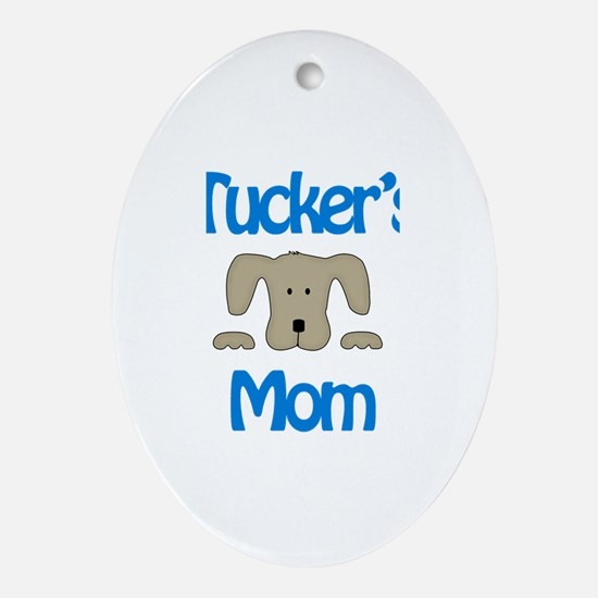Tucker's Mom Oval Ornament