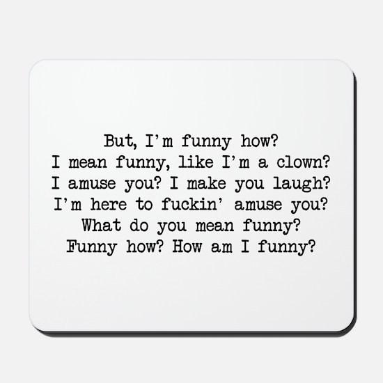 Funny How 2 Mousepad