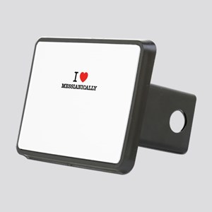 I Love MESSIANICALLY Rectangular Hitch Cover