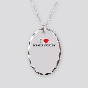 I Love MESSIANICALLY Necklace Oval Charm