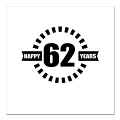 https://i3.cpcache.com/product/189568193/happy_62_years_birthday_square_car_magnet_3_x_3.jpg?side=Front&color=White&height=240&width=240