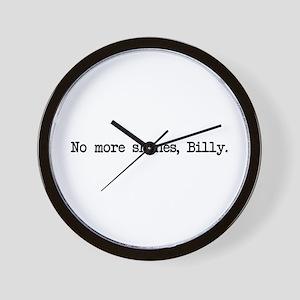 No More Shines Billy Wall Clock