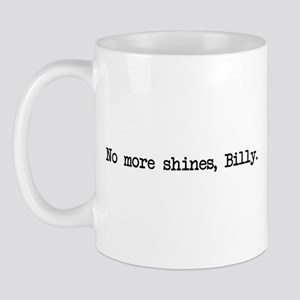 No More Shines Billy Mug