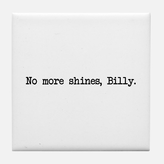 No More Shines Billy Tile Coaster