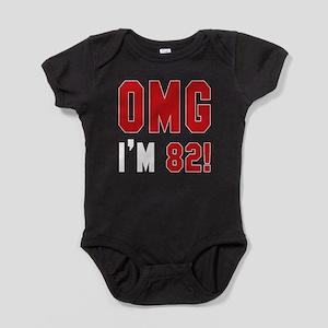 OMG I'm 82 Baby Bodysuit