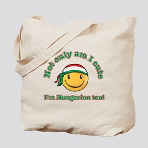 Not only am I cute I'm Hungarian too! Tote Bag
