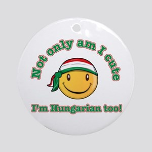 Not only am I cute I'm Hungarian too! Ornament (Ro