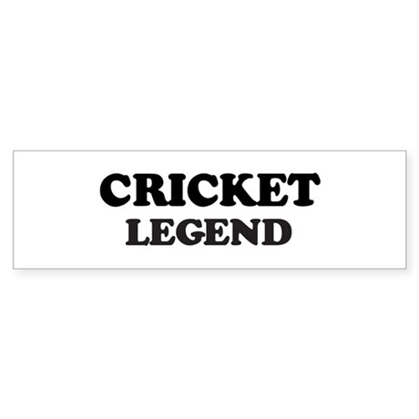 CRICKET Legend Bumper Sticker