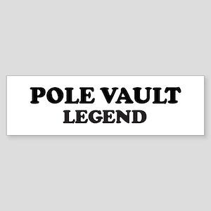 POLE VAULT Legend Bumper Sticker