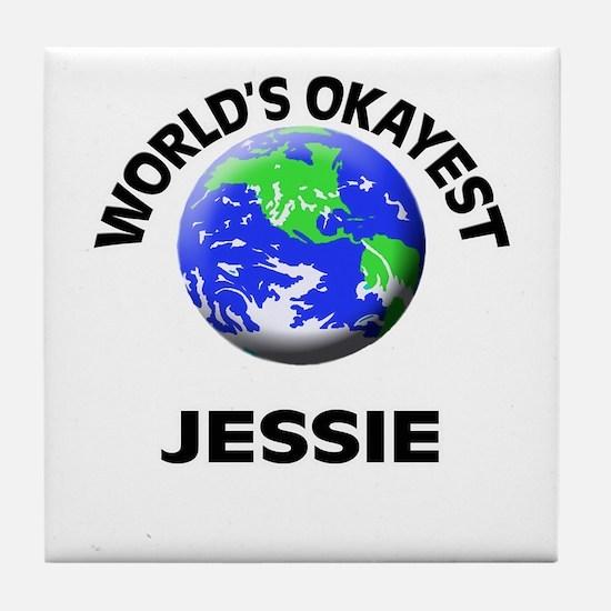 World's Okayest Jessie Tile Coaster