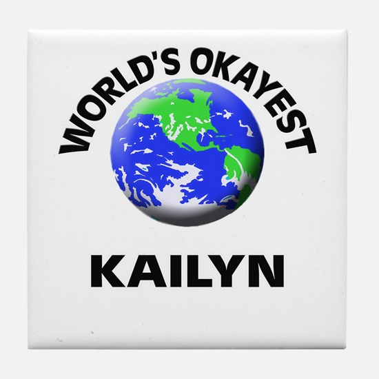 World's Okayest Kailyn Tile Coaster