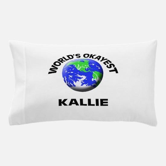 World's Okayest Kallie Pillow Case