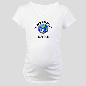 World's Okayest Katie Maternity T-Shirt