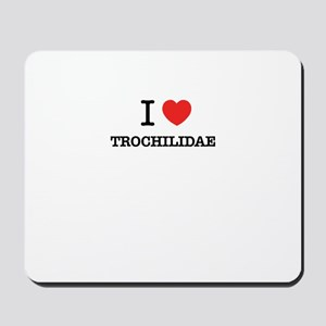 I Love TROCHILIDAE Mousepad