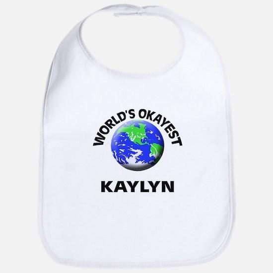 World's Okayest Kaylyn Bib