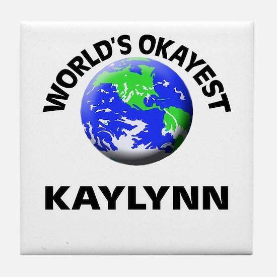 World's Okayest Kaylynn Tile Coaster