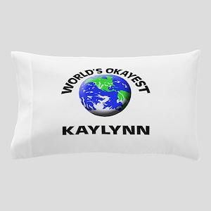 World's Okayest Kaylynn Pillow Case