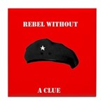 Che Revolution - Rebel Without a Clue Tile Coaster