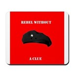 Che Revolution - Rebel Without a Clue Mousepad