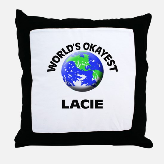 World's Okayest Lacie Throw Pillow