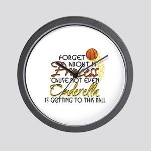 Not Even Cinderella - Basketball Wall Clock