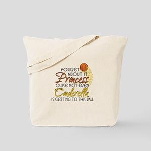 Not Even Cinderella - Basketball Tote Bag