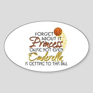 Not Even Cinderella - Basketball Sticker (Oval)