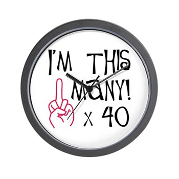 40th Birthday Middle Finger Salute! Wall Clock