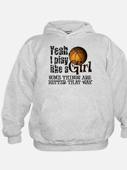 Play Like a Girl - Basketball Hoodie