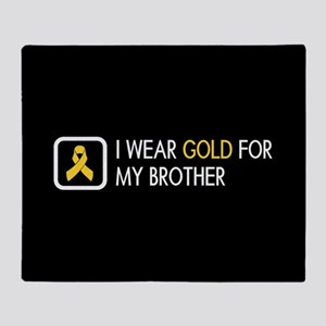 Childhood Cancer: Gold For My Brothe Throw Blanket