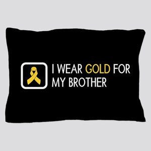 Childhood Cancer: Gold For My Brother Pillow Case