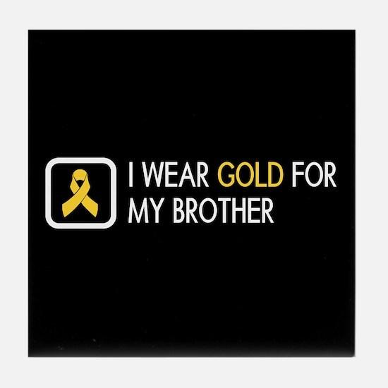 Childhood Cancer: Gold For My Brother Tile Coaster