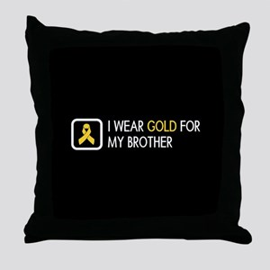 Childhood Cancer: Gold For My Brother Throw Pillow