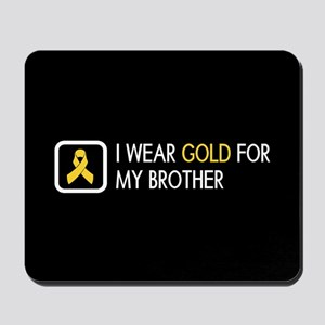Childhood Cancer: Gold For My Brother Mousepad