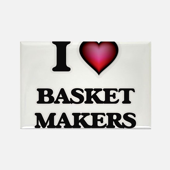 I love Basket Makers Magnets