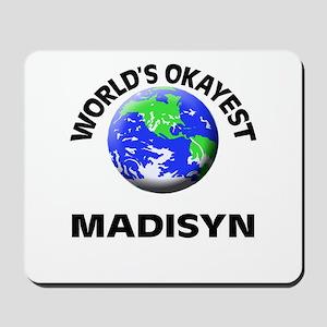 World's Okayest Madisyn Mousepad
