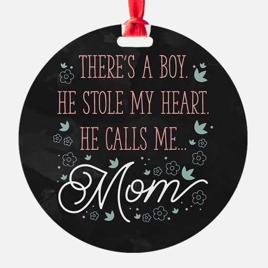 He Calls Me Mom Ornament