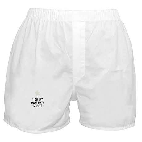 I Do My Own Math Stunts Boxer Shorts