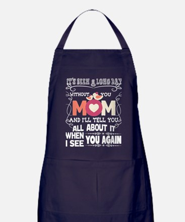 It's Been A Long Day Without You Mom Apron (dark)