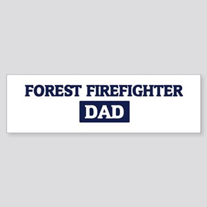 FOREST FIREFIGHTER Dad Bumper Sticker