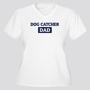 DOG CATCHER Dad Women's Plus Size V-Neck T-Shirt
