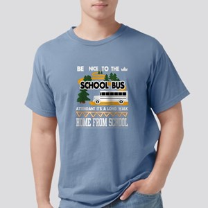Be Nice To The School Bus Attendant T Shir T-Shirt