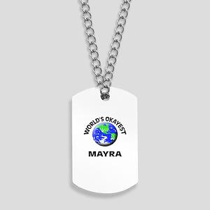World's Okayest Mayra Dog Tags